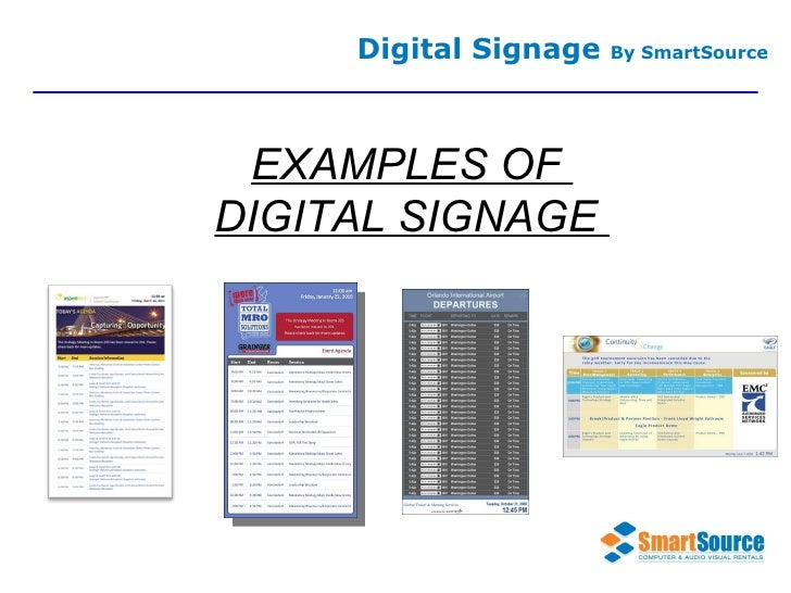 Digital Signage  By SmartSource EXAMPLES OF  DIGITAL SIGNAGE