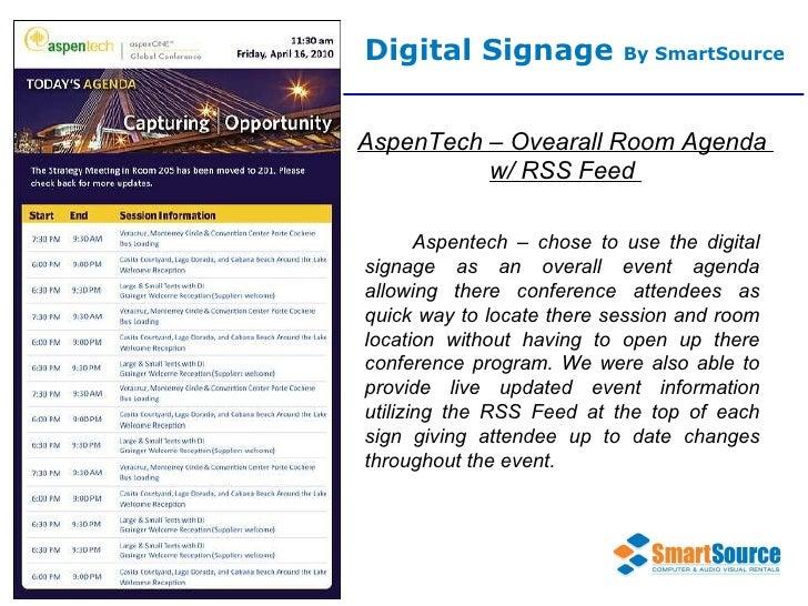 Digital Signage  By SmartSource AspenTech – Ovearall Room Agenda  w/ RSS Feed  Aspentech – chose to use the digital signag...
