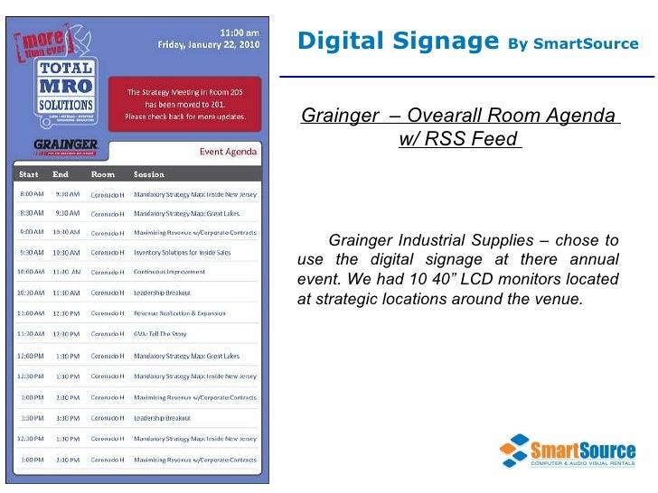 Digital Signage  By SmartSource Grainger  – Ovearall Room Agenda  w/ RSS Feed  Grainger Industrial Supplies – chose to use...
