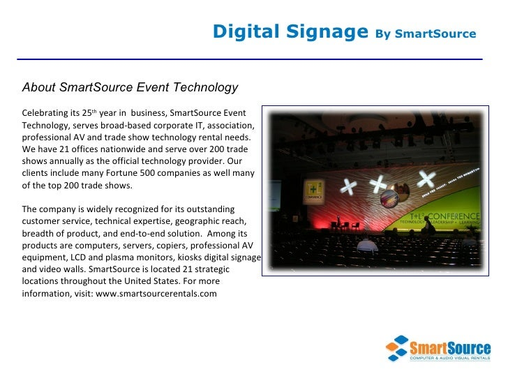 Celebrating its 25 th  year in  business, SmartSource Event Technology, serves broad-based corporate IT, association, prof...