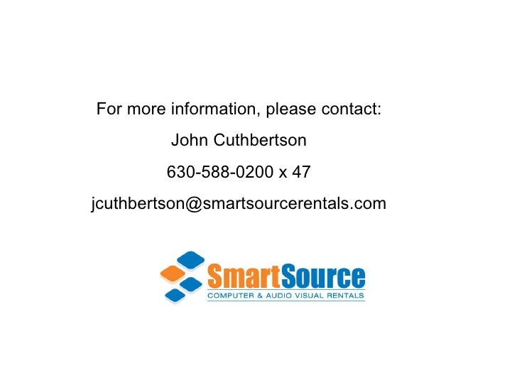 For more information, please contact: John Cuthbertson 630-588-0200 x 47 [email_address]