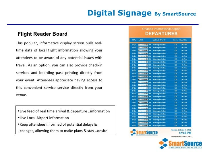 This popular, informative display screen pulls real-time data of local flight information allowing your attendees to be aw...