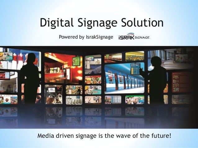 Media driven signage is the wave of the future! Powered by IsrakSignage Digital Signage Solution