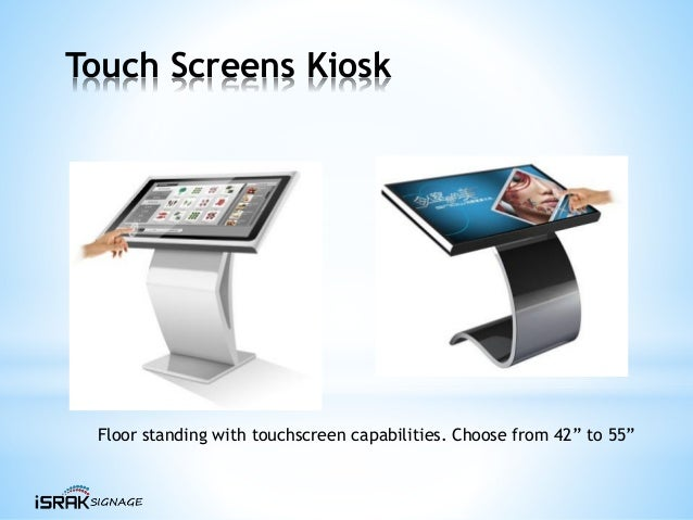 """Touch Screens Kiosk Floor standing with touchscreen capabilities. Choose from 42"""" to 55"""""""
