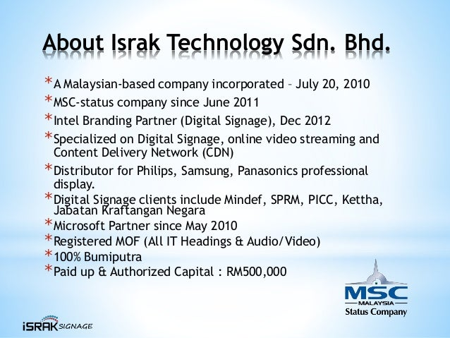 About Israk Technology Sdn. Bhd. *A Malaysian-based company incorporated – July 20, 2010 *MSC-status company since June 20...