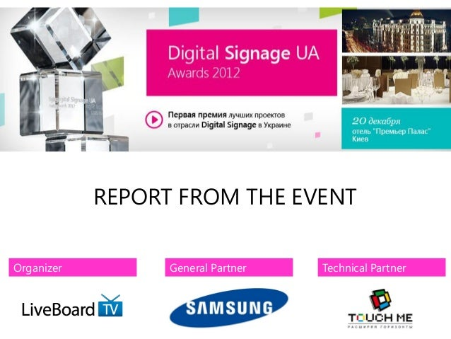 REPORT FROM THE EVENTOrganizer         General Partner   Technical Partner