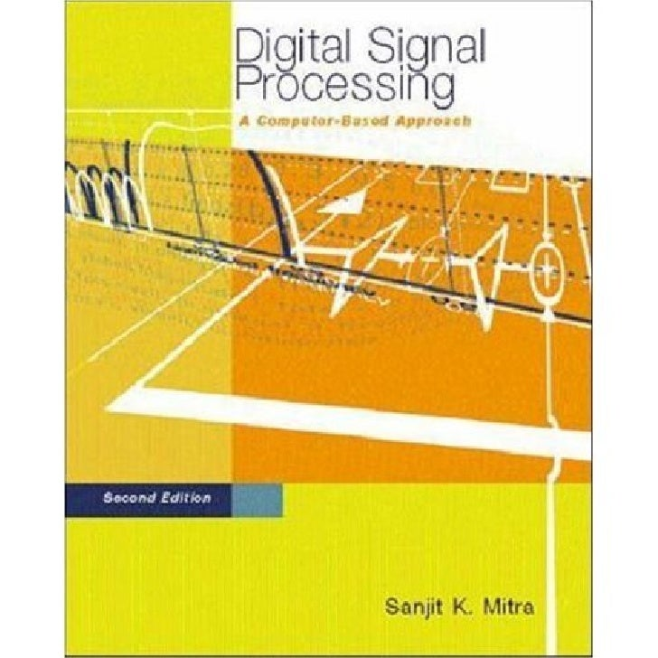 Digital signal processing a Computer based Approach 4th Edition