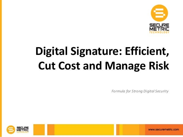 Digital Signature: Efficient,Cut Cost and Manage RiskFormula for Strong Digital Security
