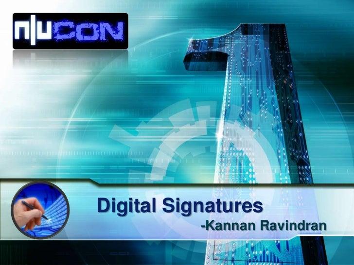 Digital Signatures           -Kannan Ravindran
