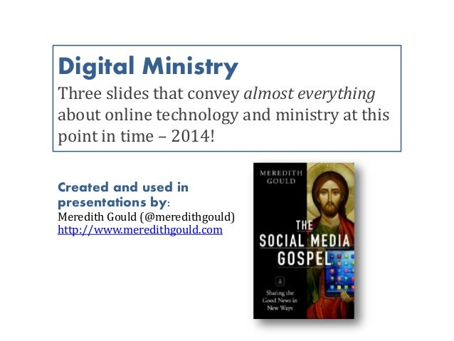 Digital Ministry Three slides that convey almost everything about online technology and ministry at this point in time – 2...
