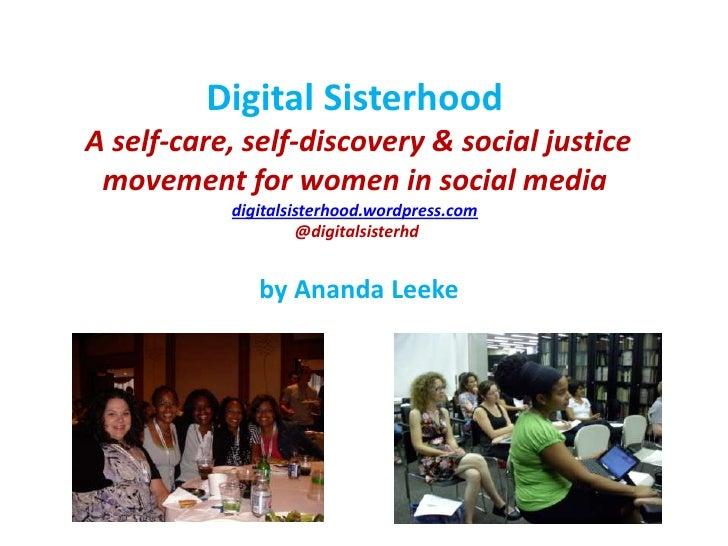 Digital Sisterhood A self-care, self-discovery & social justice movement for women in social mediadigitalsisterhood.wordpr...
