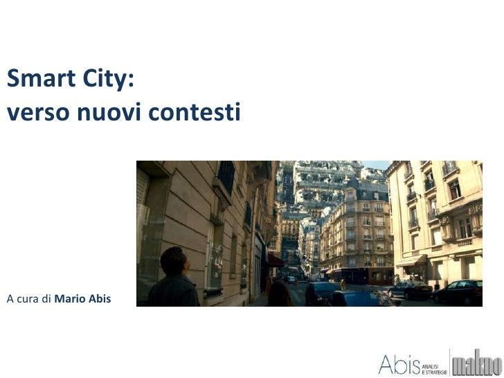 Smart City:verso nuovi contestiA cura di Mario Abis