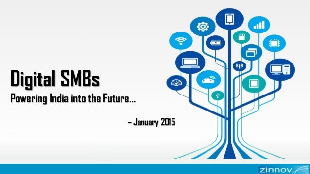 Digital SMBs Powering India into the Future… – January 2015