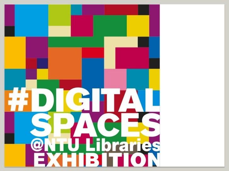 Digital Spaces @ NTU Libraries (2012)