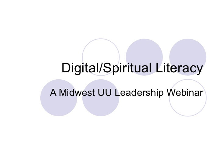 Digital/Spiritual Literacy A Midwest UU Leadership Webinar