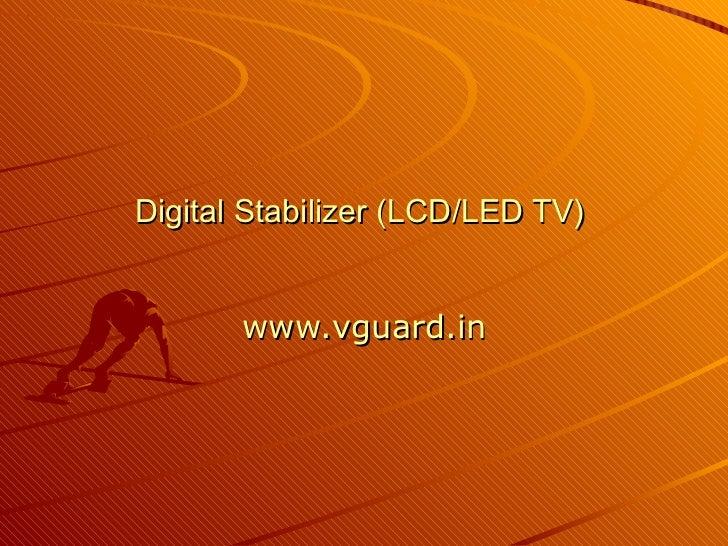 Digital Stabilizer (LCD/LED TV)   www.vguard.in