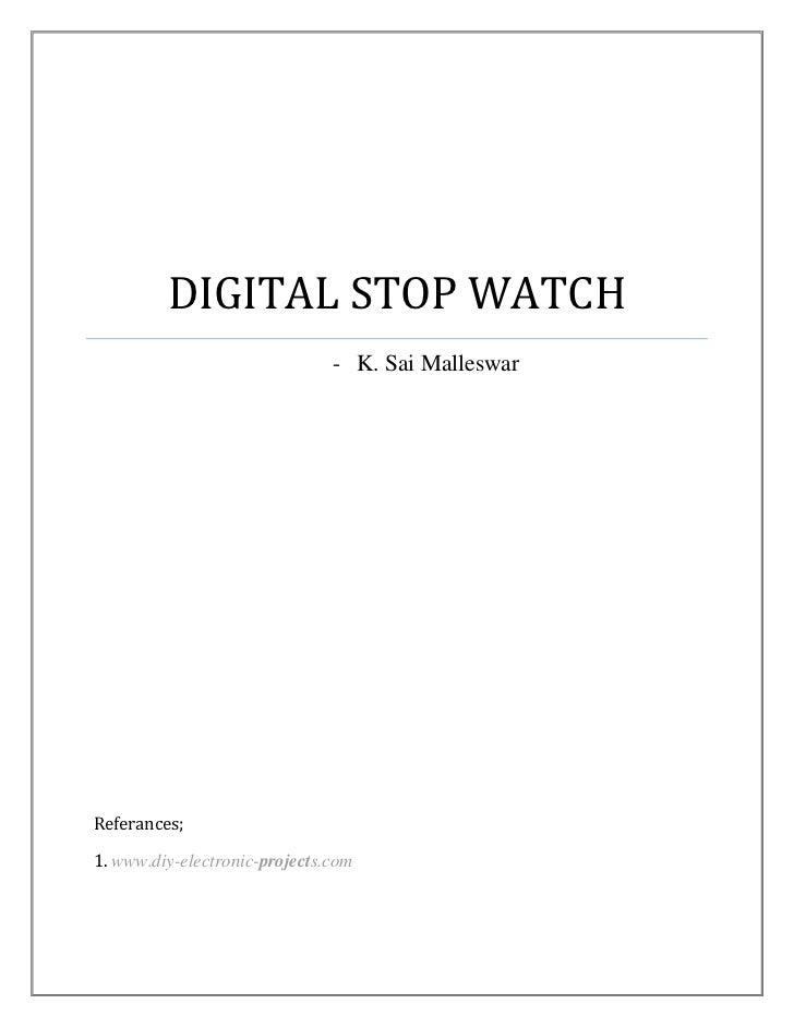 DIGITAL STOP WATCH                               - K. Sai MalleswarReferances;1. www.diy-electronic-projects.com