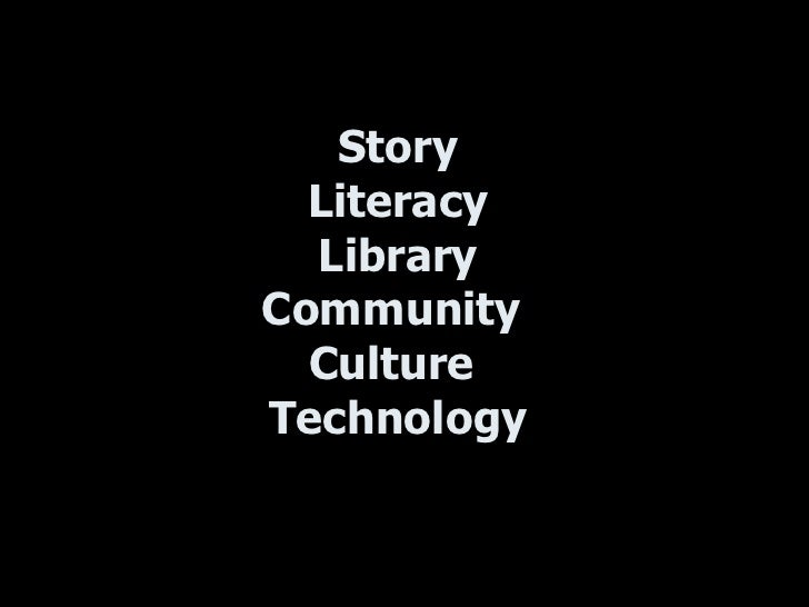 Story Literacy Library Community  Culture  Technology