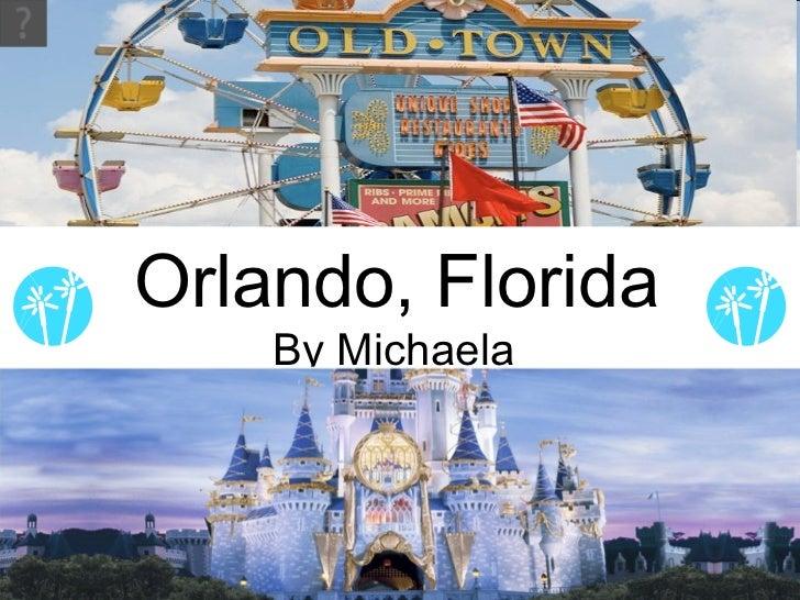 Orlando, Florida By Michaela