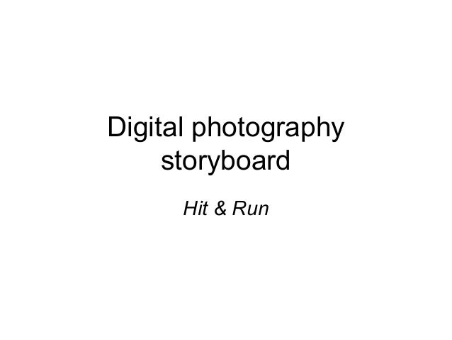 Digital photographystoryboardHit & Run