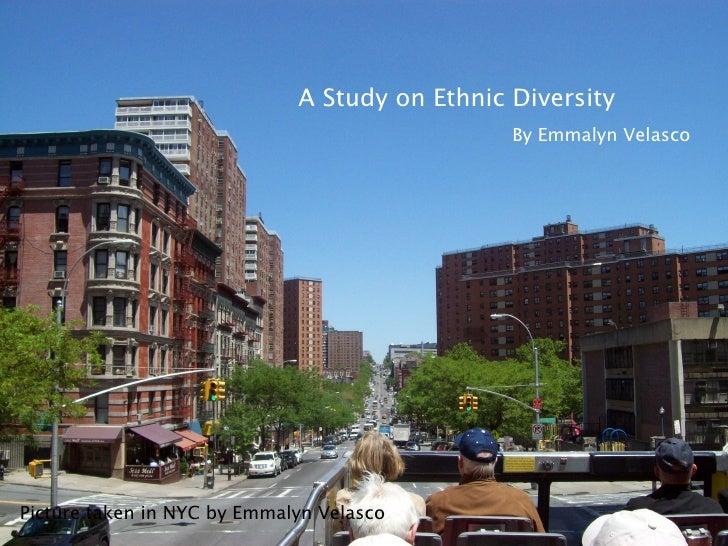 A Study on Ethnic Diversity By Emmalyn Velasco Picture taken in NYC by Emmalyn Velasco
