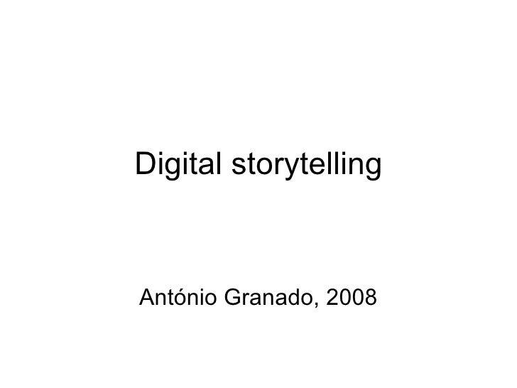 Digital storytelling António Granado, 2008