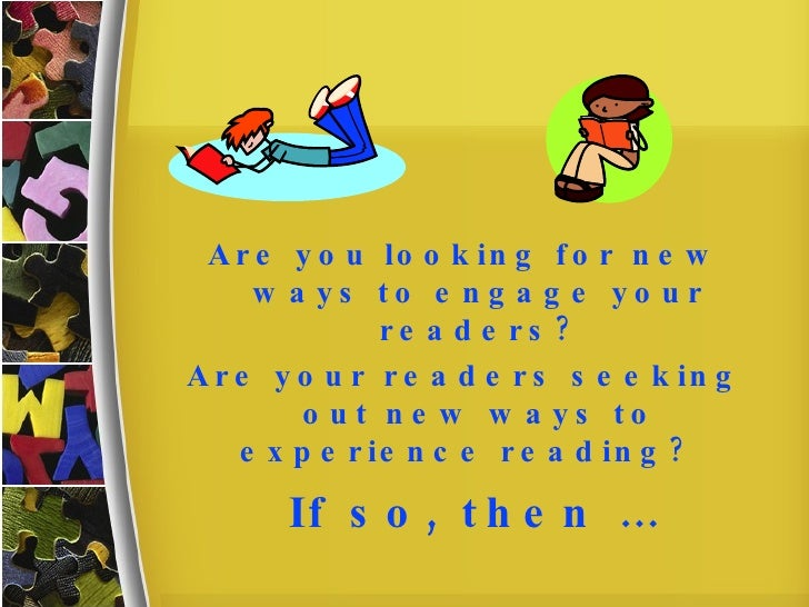 If so, then … Are you looking for new ways to engage your readers? Are your readers seeking out new ways to experience rea...