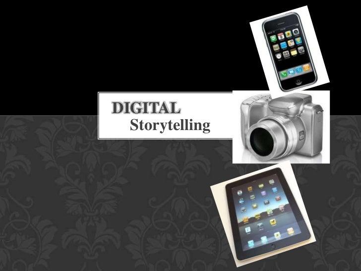 Digital <br />Storytelling<br />