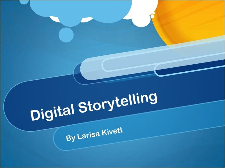 What is digital storytelling? Digital storytelling is using technology and media to bring a story to life.