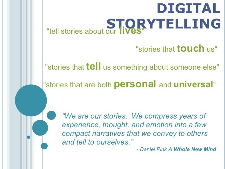 """DIGITAL STORYTELLING """"tell   stories   about our  lives """" """"stories that  touch  us"""" """"stories that..."""