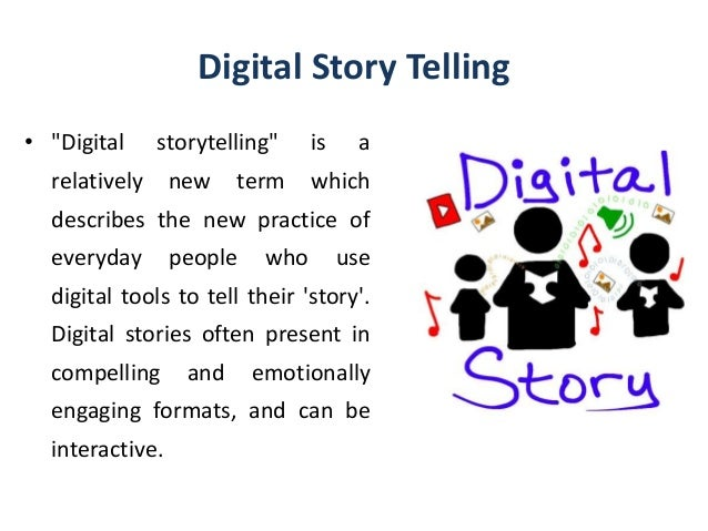 digital story telling Why digital storytelling the concept of story is known to be very potent when carefully created and applied to business, ministry, journalism, and other situations.