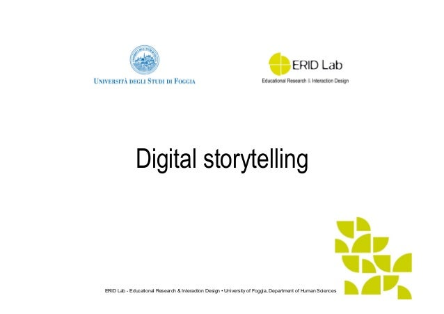 ERID Lab - Educational Research & Interaction Design • University of Foggia, Department of Human Sciences Digital storytel...