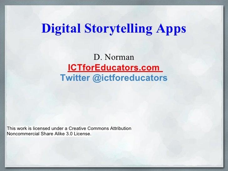 Digital Storytelling Apps                                D. Norman                         ICTforEducators.com            ...