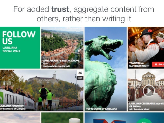 For added trust, aggregate content from others, rather than writing it