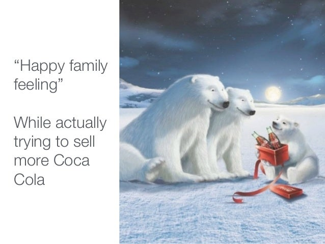 """""""Happy family feeling"""" While actually trying to sell more Coca Cola"""