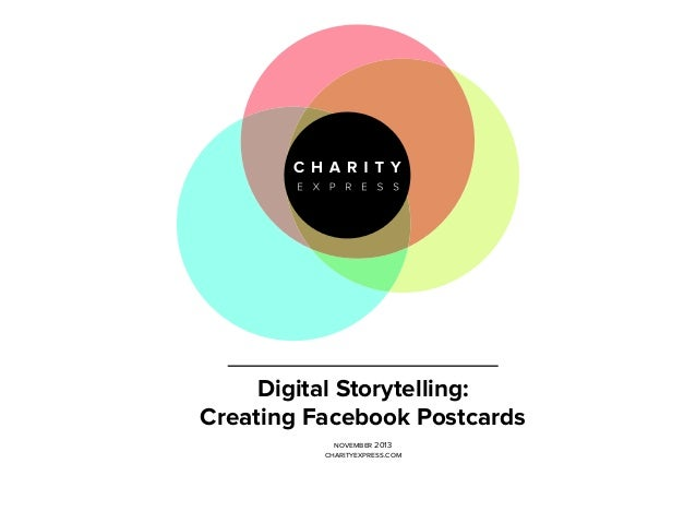 Digital Storytelling: Creating Facebook Postcards november 2013 charityexpress.com