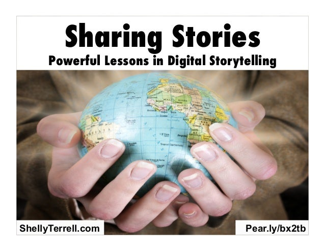 Sharing Stories  Powerful Lessons in Digital Storytelling  ShellyTerrell.com  Pear.ly/bx2tb