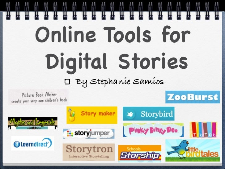 Online Tools for Digital Stories    By Stephanie Samios