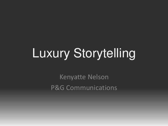 Luxury Storytelling Kenyatte Nelson P&G Communications