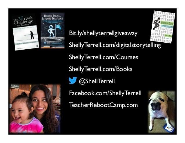 @ShellTerrell Facebook.com/ShellyTerrell ShellyTerrell.com/Books ShellyTerrell.com/Courses TeacherRebootCamp.com ShellyTer...