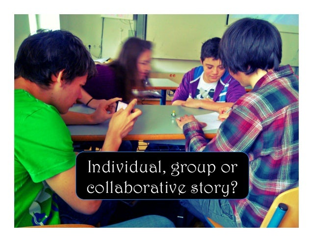 Individual, group or collaborative story?