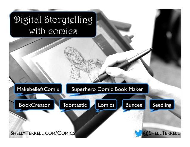 SHELLYTERRELL.COM/COMICS @SHELLTERRELL MakebeliefsComix ToontasticBookCreator Superhero Comic Book Maker BunceeLomics Digi...