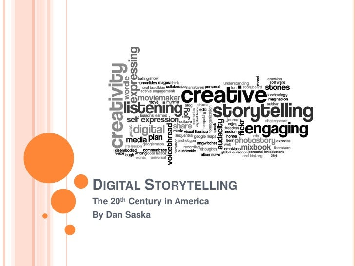 Digital Storytelling<br />The 20th Century in America<br />By Dan Saska<br />
