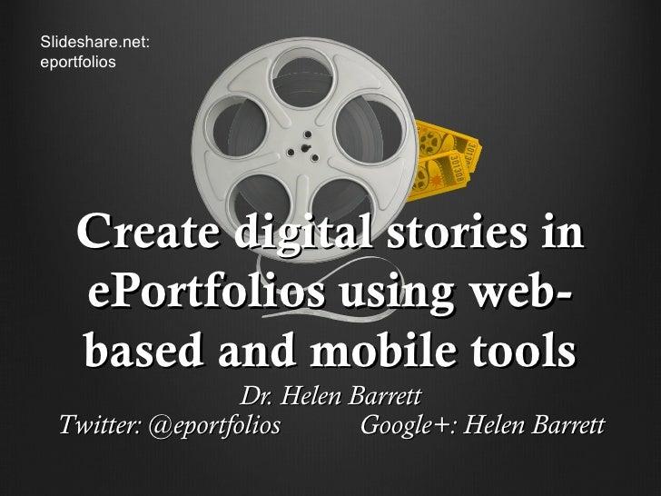 Slideshare.net:eportfolios    Create digital stories in    ePortfolios using web-    based and mobile tools               ...