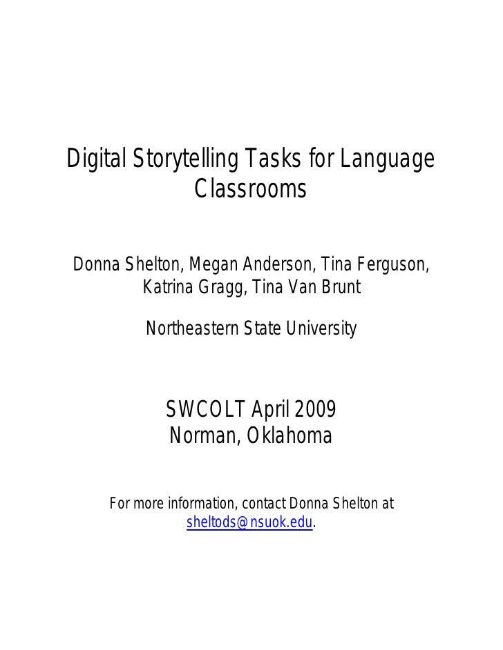 Digital Storytelling Tasks for Language               Classrooms  Donna Shelton, Megan Anderson, Tina Ferguson,         Ka...