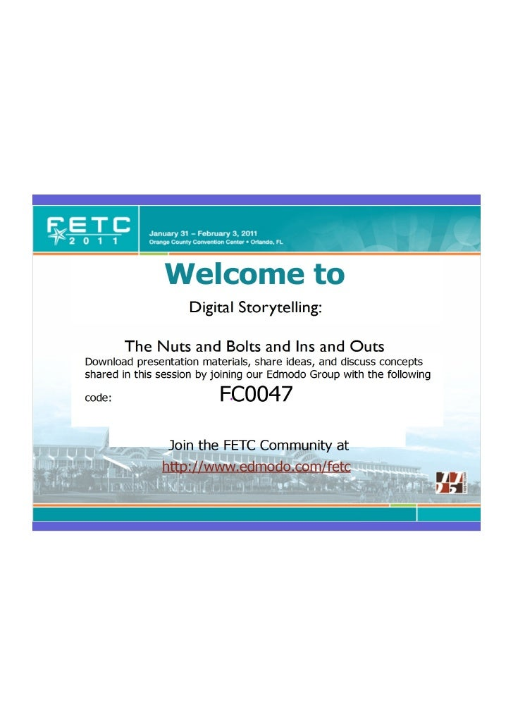 FETC presentation Digital storytelling: Nuts and Bolts and Ins and Outs