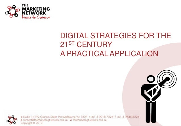 DIGITAL STRATEGIES FOR THE 21ST CENTURY A PRACTICAL APPLICATION