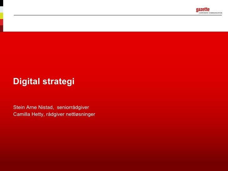 Digital strategi Stein Arne Nistad,  seniorrådgiver Camilla Hetty, rådgiver nettløsninger
