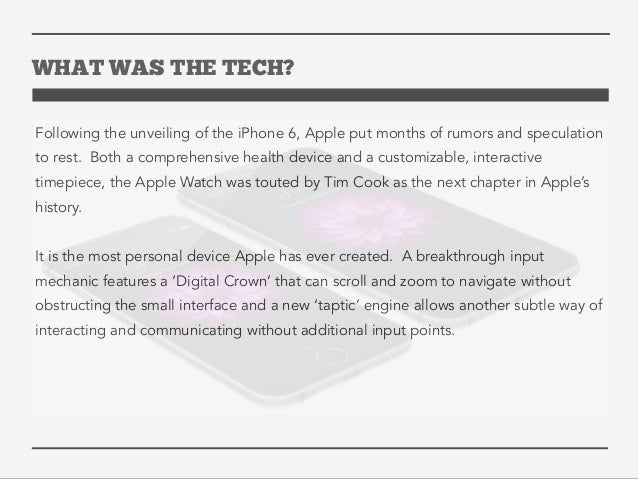 WHAT WAS THE TECH?  Following the unveiling of the iPhone 6, Apple put months of rumors and speculation  to rest. Both a c...