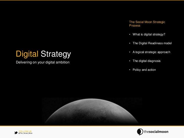 The Social Moon Strategic                                      Process                                      • What is digi...